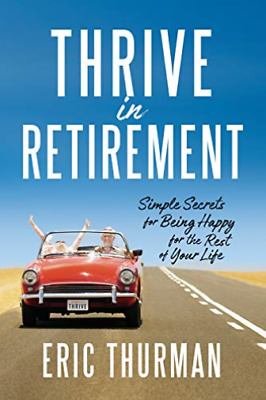 £10.07 • Buy Thurman Eric-Thrive In Retirement (US IMPORT) BOOK NEW