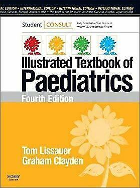 Illustrated Textbook Of Paediatrics Hardcover Tom Lissauer • 24£