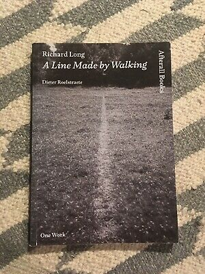 Richard Long: A Line Made By Walking (Dieter Roelstraete One Work Afterall Book) • 40£