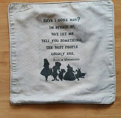 ALICE IN WONDERLAND NATURAL BEIGE CUSHION COVER HAVE I GONE MAD QUOTE 16 X16  • 6.50£