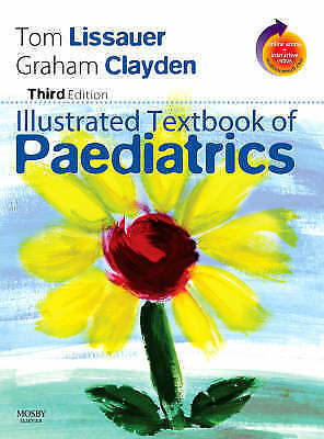 Illustrated Textbook Of Paediatrics By Tom Lissauer, Graham Clayden (Mixed Medi… • 1.82£