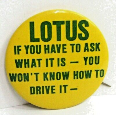 $ CDN29.21 • Buy LOTUS IF YOU HAVE TO ASK WHAT IT IS..... 2.25  Pinback Button  AUTOMOBILE ^