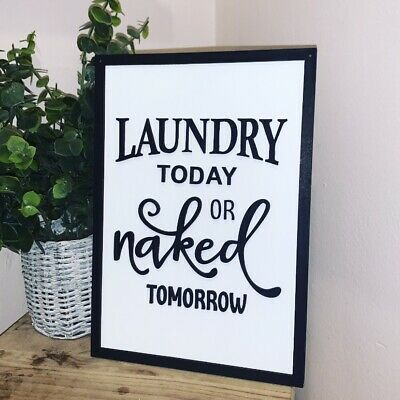 Laundry Today Or Naked Tomorow Wooden Sign. Kitchen, Bathroom, Utility Room • 16£