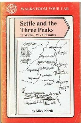 North, Mick, Settle And The Three Peaks (Walks From Your Car), Very Good, Paperb • 4.99£