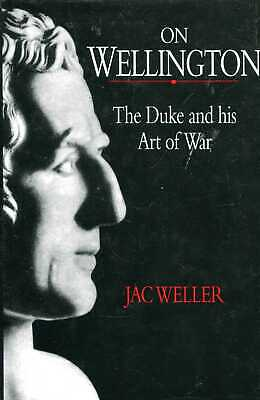 £12.85 • Buy Weller, Jac (edited By Uffindell, Andrew) ON WELLINGTON: THE DUKE AND HIS ART OF