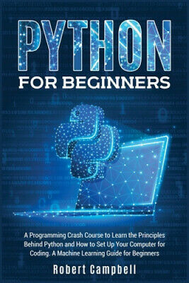 AU33.26 • Buy Python For Beginners: A Programming Crash Course To Learn The Principles
