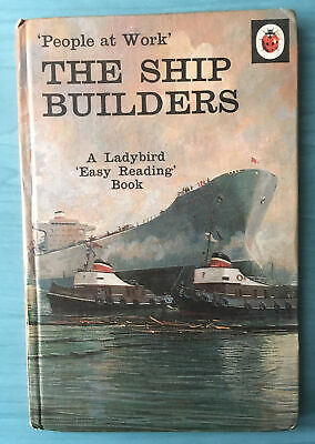 Vintage Ladybird 'People At Work' The Shipbuilders Book Series 606B 1st Edition. • 6.50£