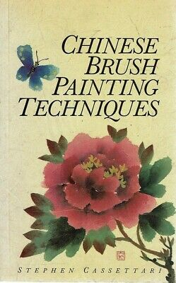 Chinese Brush Painting Techniques By Cassettari Stephen - Book • 17.57£