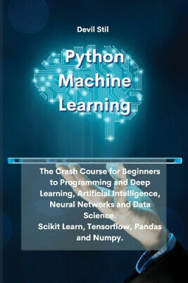 AU26.35 • Buy Python Machine Learning: The Crash Course For Beginners To Programming And