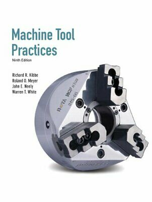 $39.95 • Buy Machine Tool Practices (9th Edition) By Kibbe, Richard R. Meyer, Roland O. Ne…