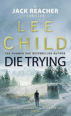 Die Trying: (Jack Reacher 2) By Lee Child. 9780857500052 • 2.20£