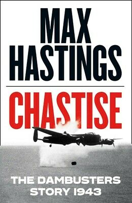 Chastise: The Dambusters Story 1943 (Hardcover) Max Hastings( As New) • 5£