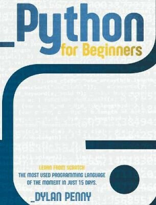 AU41.50 • Buy Python For Beginners: Learn From Scratch The Most Used Programming Language Of