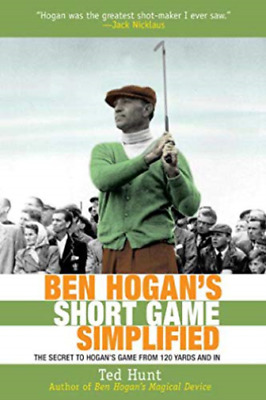 `Hunt, Ted`-Ben Hogan`S Short Game Simplified (US IMPORT) BOOK NEW • 14.08£