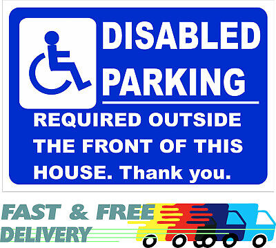 £5.99 • Buy Disabled Parking Required Outside The Front Of This House. Thank You. - Sign