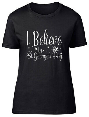 £9.99 • Buy I Believe In St George's Day Fitted Womens Ladies T Shirt