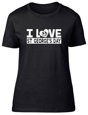£9.99 • Buy I Love St George's Day Fitted Womens Ladies T Shirt