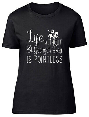 £9.99 • Buy Life Without St George's Day Is Pointless Fitted Womens Ladies T Shirt