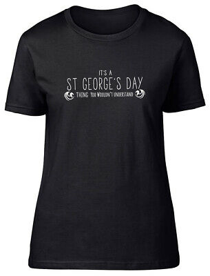 £9.99 • Buy It's A St George's Day Thing, You Wouldn't Understand Fitted Womens T Shirt