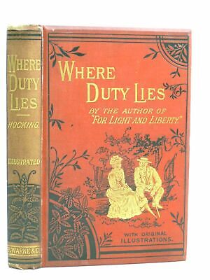 £22.90 • Buy WHERE DUTY LIES - Hocking, Silas K.. Illus. By Copping, Harold