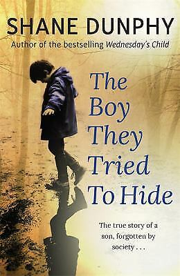 £5.74 • Buy The Boy They Tried To Hide Shane Dunphy