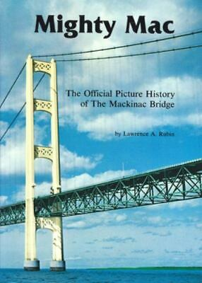 $8.54 • Buy Mighty Mac: The Official Picture History Of The Mackinac Bridge By Rubin, Lawren