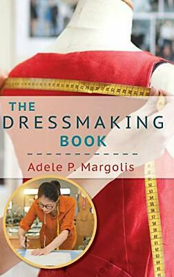 £24.74 • Buy The Dressmaking Book: A Simplified Guide For Beginners By Margolis, Adele (Ha…