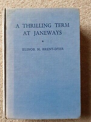 £22 • Buy A THRILLING TERM AT JANEWAYS By  Elinor M Brent-Dyer