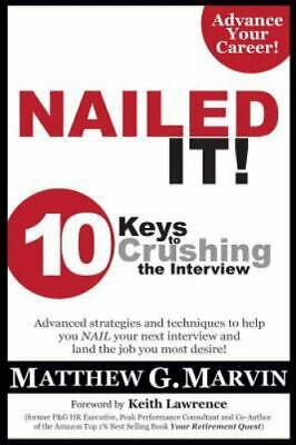 AU6.05 • Buy NAILED IT! 10 Keys To Crushing The Interview By Marvin, Matthew G. , Paperback