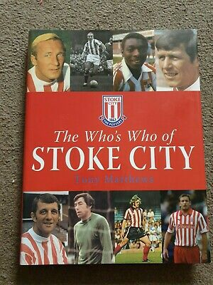 £35 • Buy The Who's Who Of Stoke City, 2005 1st Ed  Signed