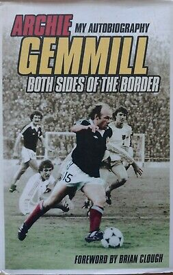 £9.99 • Buy SIGNED By Archie Gemmill: Both Sides Of The Border, Archie Gemmill Hardback. VGC