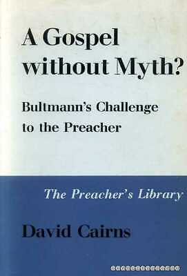 £6.25 • Buy Cairns, David A GOSPEL WITHOUT MYTH? BULTMAN'S CHALLENGE TO THE PREACHER 1960 Ha