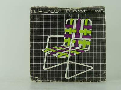 £3.41 • Buy OUR DAUGHTERS WEDDING LAWNCHAIRS (61) 2 Track 7  Single Picture Sleeve EMI RECOR