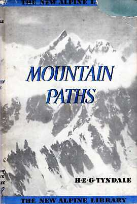 £6.50 • Buy Tyndale, H E G  THE NEW ALPINE LIBRARY : MOUNTAIN PATHS 1948 Hardback BOOK