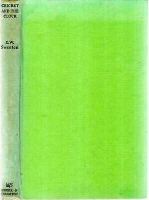 £6 • Buy Swanton, E W  CRICKET AND THE CLOCK, A POST-WAR COMMENTARY 1952 Hardback BOOK