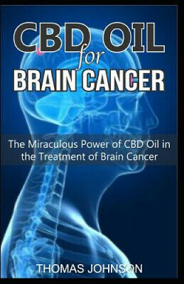 AU26.11 • Buy CBD Oil For Brain Cancer: The Miraculous Power Of CBD Oil In The Treatment Of