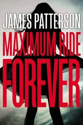 AU6.02 • Buy Maximum Ride Forever [Maximum Ride, 9] By Patterson, James , Hardcover