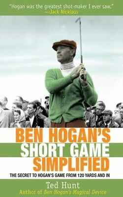 £9.22 • Buy Ben Hogan's Short Game Simplified: The Secret To Hogan's Game From 120 Yards And