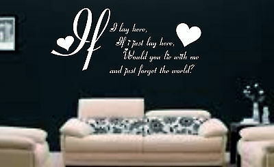 If I Lay Here Wall Sticker Vinyl Art Giant Transfer Decals Graphic Snow Patrol • 10.99£