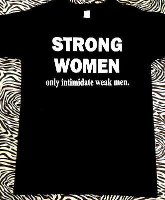 STRONG WOMEN Only Intimidate Weak Men.  Female Women Empower Fitness T-Shirt • 9.46£