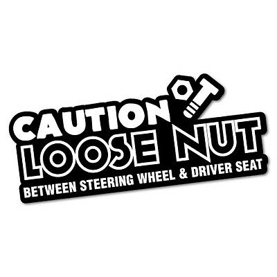 AU4.79 • Buy Caution Loose Nut Sticker Decal 4x4 4WD Funny Ute #5204K