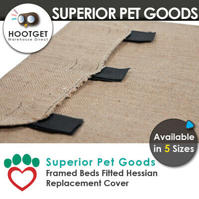 AU18.99 • Buy  Superior Pet Goods Hessian/Jute Raised Dog Bed Replacement Cover - XS,S,M,L,XL
