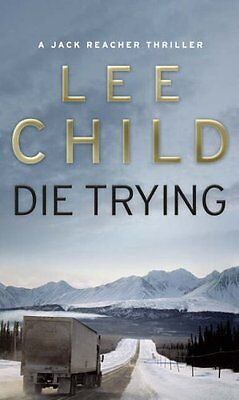 Die Trying: (Jack Reacher 2) By Lee Child. 9780553505412 • 3.88£