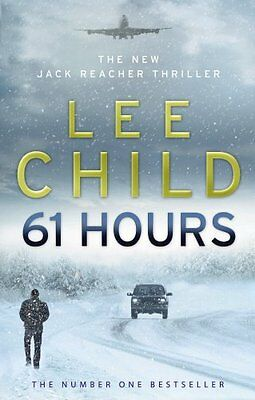 61 Hours: (Jack Reacher 14) By Lee Child. 9780553825565 • 3.23£