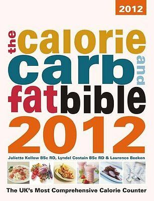 £2.97 • Buy The Calorie, Carb & Fat Bible 2012: The UK's Most Comprehensive Calorie Counter