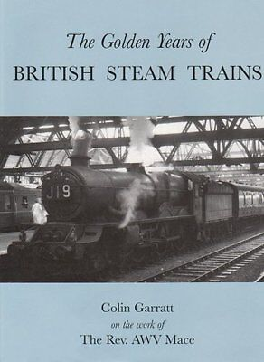 £3.22 • Buy The Golden Years Of British Steam Trains By COLIN ON THE WORK OF THE REV. AWV M