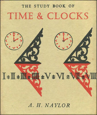 The Study Book Of Time And Clocks By Naylor, A. H • 6.49£