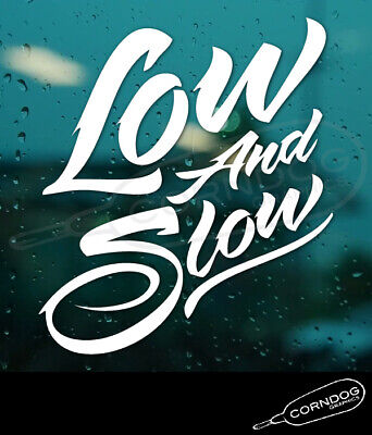 $3.50 • Buy Low And Slow VINYL STICKER DECAL AIRCOOLED LOWERED SLAMMED DROPPED