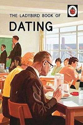 The Ladybird Book Of Dating (Ladybirds For Grown-Ups) By Jason Hazeley, Joel Mo • 2.17£