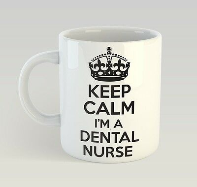 Keep Calm I'm A Dental Nurse Mug Funny Birthday Novelty Gift Dentist Dentistry • 9.99£
